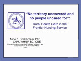 """No Territory Uncovered and No People Uncared for"": Rural Health Care in the Frontier..."